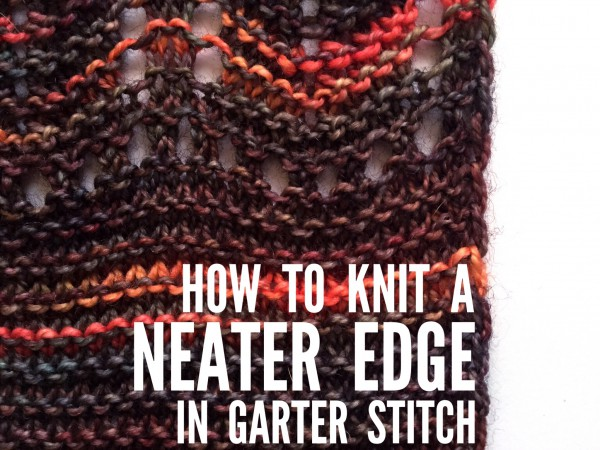 how to knit a neater edge in garter stitch