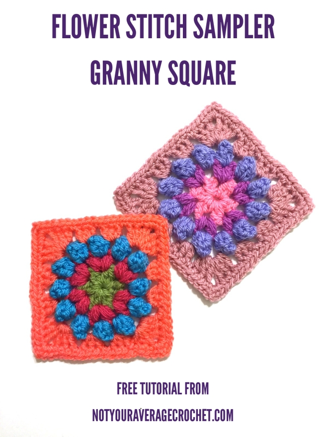 Flower Stitch Sampler Granny Square Not Your Average Crochet